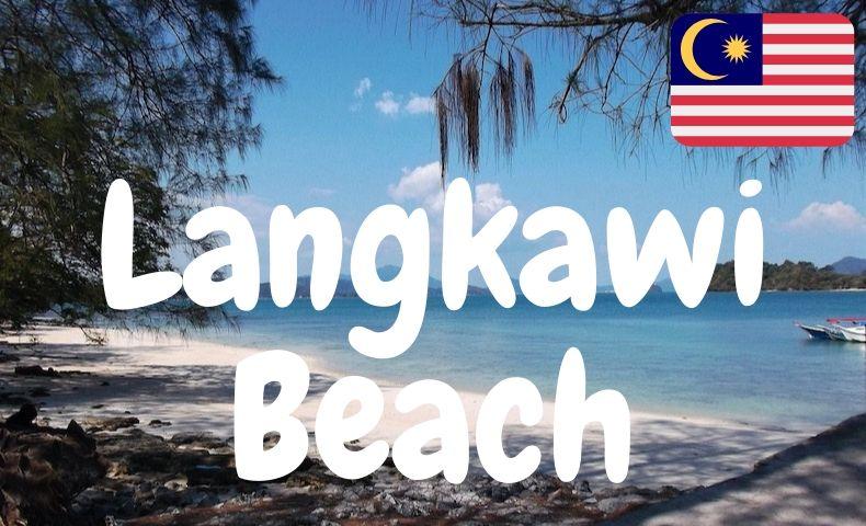 ランカウイ島で最もきれいなビーチを発見!現地の人から聞く、最高のビーチとは?