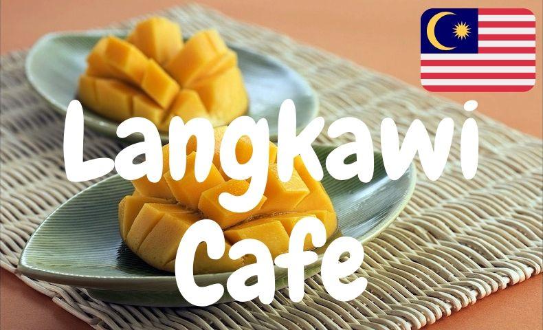 ランカウイ島のオススメカフェ&スイーツ!絶品マンゴーを味わい尽くせ!