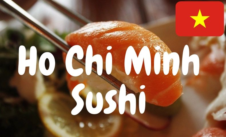 ホーチミンでオススメの日本食!美味しいお寿司に大満足!